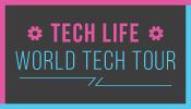 Tech Life: World Tech Tour